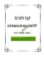 Tuyển tập Các đề thi dành cho Giáo viên dạy giỏi khối THPT (có đáp án)