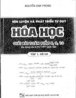 Rèn luyện và phát triển tư duy hóa, giải bài toán điểm 8, 9, 10 (tập 1 vô cơ)  Nguyễn Anh Phong