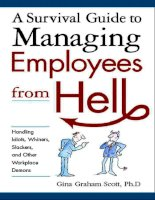A survival guide to managing employees from hell handling idiots whiners slackers