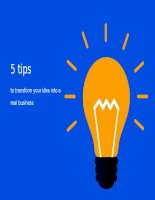 5 tips to transform your idea into a real business