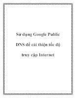Sử dụng google public DNS để cải thiện tốc độ truy cập internet  3DNS (domain name sytem) là dịch vụ trực tuyến mà ánh xạ một địa chỉ web thành một đị