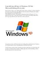 Làm thế nào để bảo vệ windows XP khi microsoft không hỗ trợ nữa
