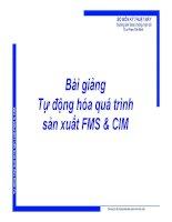Bài giảng tự động hóa quá trình sản xuất FMS CIM  chương 4   ths phạm thế minh