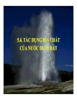 Chương 5 4  tác dụng địa chất của nước dưới đất
