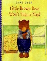 Little brown bear wont take a nap   jane dyer