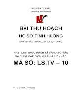 THU HOẠCH HỒ SƠ LS.TV 10 HỌC PHẦN 2  LS2 THỰC HÀNH KỸ NĂNG TƯ VẤN VÀ CUNG CẤP DỊCH VỤ PHÁP LÝ KHÁC
