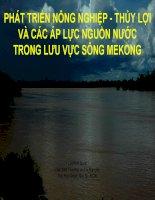 Bài thuyết trình phát triển nông nghiệp, thủy lợi và các áp lực nguồn nước trong lưu vực sông mekong