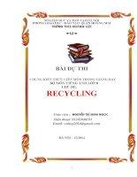 Bài dự thi vận dụng kiến thức liên môn trong giảng dạy bộ môn tiếng anh lớp 8 chủ đề RECYCLING