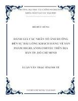 đánh giá các nhân tố ảnh hưởng đến sự hài lòng khách hàng về sản phẩm highlands coffee trên địa bàn thành phố hồ chí minh