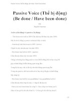 Passive voice (thể bị động) (be done   have been done)