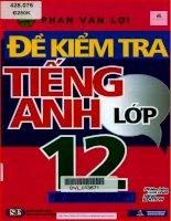 Ebook Đề kiểm tra tiếng anh lớp 12 Phan Văn Lợi