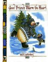 Sách tiếng Anh cho trẻ em Good friends warm the heart