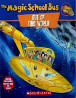 Sách tiếng Anh cho trẻ em The magic school bus   out of the workd