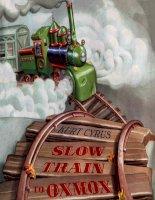 Sách tiếng Anh cho trẻ em Slow train to oxmox