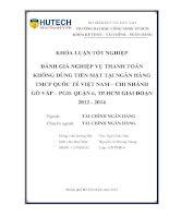 Đánh giá nghiệp vụ thanh toán không dùng tiền mặt tại ngân hàng TMCP quốc tế việt nam – chi nhánh gò vấp – phòng giao dịch quận 6 giai đoạn 2012 2014