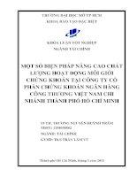 Một số biện pháp nâng cao chất lượng hoạt động môi giới chứng khoán tại công ty cổ phần chứng khoán ngân hàng công thương Việt Nam Chi nhánh Thành phố Hồ Chí Minh