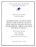 Giải pháp nâng cao chất lượng dịch vụ thẻ tín dụng tại ngân hàng thương mại cổ phần Kỹ thương Việt Nam Techcombank Phòng giao dịch Bùi Thị Xuân Quận 1