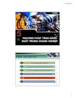 Bài giảng bài 5  phương pháp tăng năng suất trong doanh nghiệp