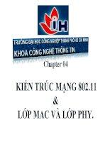 Bài giảng CWNA  chương 04    cung cấp những kiến thức về kiến trúc mạng 802 11 và lớp mac và lớp physical
