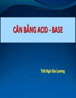 Bài giảng cân bằng acid   base   ths  ngô gia lương