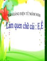 Bài giảng điện tử mầm non lớp Lá đề tài Làm quen chữ cái E, Ê