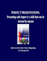 PERFECT PRESENTATIONS Presenting with impact is a skill that can be learned by anyone
