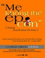 Mẹ không thể ép con nhưng thuyết phục thì được tác giả cynthia ulrich tobias