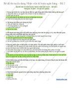Bộ đề thi tuyển dụng nhân viên kế toán ngân hàng đề 2