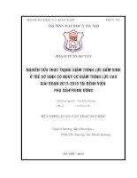 NGHIÊN cứu THỰC TRẠNG GIẢM THÍNH lực bẩm SINH ở TRẺ sơ SINH có NGUY cơ GIẢM THÍNH lực CAO GIAI đoạn 2013 2016 tại BỆNH VIỆN PHỤ SẢNTRUNG ƯƠNG