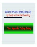 Bài giảng đổi mới phương pháp giảng dạy kỹ thuật với blended learning   ths  nguyễn tường dũng