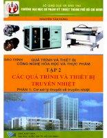 Quá trình và thiết bị công nghệ hóa học và thực phẩm  tập 2  các quá trình và thiết bị truyền nhiệt  phần 1 cơ sở lý thuyết về truyền nhiệt  nguyễn tấn dũng pdf