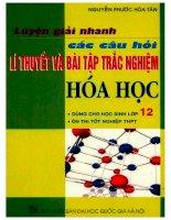 Luyện giải nhanh các câu hỏi lý thuyết và bài tập trắc nghiệm hóa học 12 nguyễn phước hòa tân