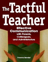The tactful teacher  effective communication with parents, colleagues and administrators   bend