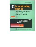 EBOOK các QUÁ TRÌNH, THIẾT bị TRONG CÔNG NGHỆ hóa CHẤT và THỰC PHẨM (tập 1) PHẦN 1   GS TSKH  NGUYỄN BIN