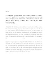 VẬN DỤNG QUAN ĐIỂM PHÁT TRIỂN NỀN VĂN HÓA ĐẬM ĐÀ BẢN SẮC DÂN TỘC TRONG XÂY DỰNG ĐỜI SỐNG, NẾP SỐNG TRONG HỌC TẬP Ở ĐẠI HỌC THƯƠNG MẠI