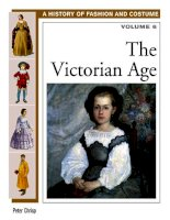 4 history of costume and fashion, the victorian age (2005)