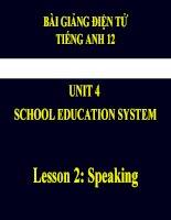 Bài giảng Tiếng Anh 12 unit 4: School education system