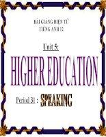 Bài giảng Tiếng Anh 12 unit 5: Higher education