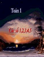 Bài giảng Toán 1 Chương 1 bài 6: Các số 1,2,3,4,5