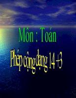 Bài giảng Toán 1 chương 3 bài 9: Phép cộng dạng 14+3