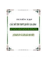 Tuyển tập đề thi THPT quốc gia năm 20152016 có đáp án cụ thể các môn