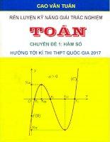 Rèn luyện kỹ năng giải TRẮC NGHIỆM môn TOÁN (chuyên đề hàm số)