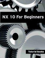 NX 10 for beginners tutorial books ( NX 10 cho nguoi moi bat dau)