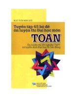 Tuyen tap 45 bo de on luyen thi dai hoc mon toan (NXB dai hoc quoc gia 2011)   tran minh quoi, 236 trang