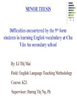 Difficulties encourtered by the 9th form students in learning English vocabulary at Chu Văn An secondary school