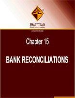 BÀI GIẢNG kế TOÁN QUỐC tế chapter 15   bank reconciliations