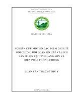 Nghiên cứu một số đặc điểm dịch tễ hội chứng rối loạn hô hấp và sinh sản ở lợn tại tỉnh Lạng Sơn và biện pháp phòng chống (LV thạc sĩ)