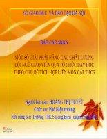 SKKN MỘT SỐ GIẢI PHÁP NÂNG CAO CHẤT LƯỢNG ĐỘI NGŨ GIÁO VIÊN QUA TỔ CHỨC DẠY HỌC THEO CHỦ ĐỀ TÍCH HỢP LIÊN MÔN CẤP THCS