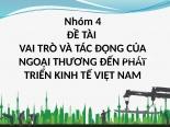 VAI TRÒ và tác ĐỘNG của NGOẠI THƯƠNG đến PHÁT TRIỂN KINH tế VIỆT NAM