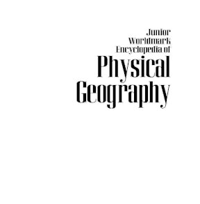 Junior Worldmark Encyclopedia of Physical Geography, Vol 2